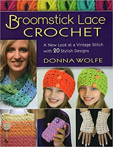 Broomstick Lace Crochet A New Look At A Vintage Stitch With 20