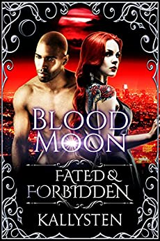 Blood Moon (Fated & Forbidden Book 10) (English Edition) de [Kallysten]