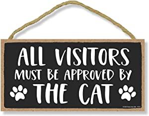 Honey Dew Gifts, All Visitors Must Be Approved by The Cat, Funny Wooden Home Decor for Cat Pet Lovers, Hanging Decorative Wall Sign, 5 Inches by 10 Inches