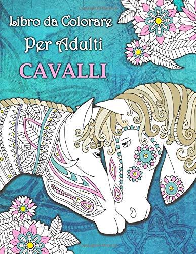Libro Da Colorare Per Adulti Cavalli Bonus 60 Pagine Di Mandala Da