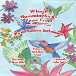 Where Hummingbirds Come From (Bilingual German-English) | Adele Marie Crouch,Evelyn Enderle,Megan Gibbs