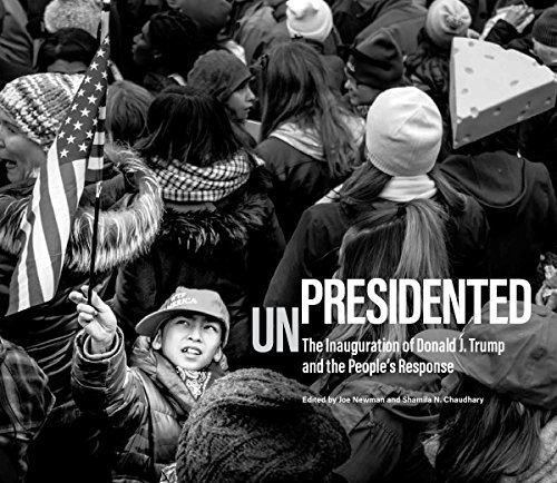 UnPresidented: The Inauguration of Donald J. Trump and the People's Response