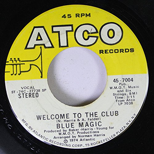 (Blue Magic 45 RPM Welcome To The Club / Three Ring Circus)