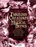 Fabulous Creatures and Other Magical Beings, Joel Levy, 1904760465