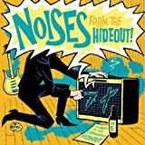 Noises From the Hideout - The Best of the GaragePunk Hideout, Vol. 6 [Explicit]