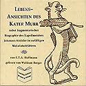 Lebens-Ansichten des Kater Murr Hörbuch von E. T. A. Hoffmann Gesprochen von: Wolfram Berger
