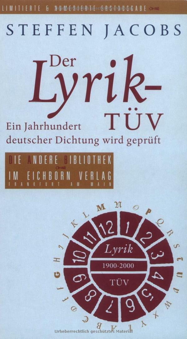 Der Lyrik-TÜV: Ein Jahrhundert deutscher Dichtung wird geprüft (Die Andere Bibliothek, Band 268)
