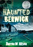 Haunted Berwick