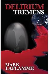Delirium Tremens Kindle Edition