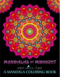 Mandalas At Midnight A Mandala Coloring Book Edition On Black Background Paper