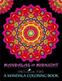 Mandalas At Midnight: A Mandala Coloring Book: A Unique Black Background Paper Adult Coloring Book & Mindfulness Workbook For Men Women Teens Children … Relaxation Stress Relief & Art Color Therapy)