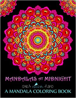 Amazon Mandalas At Midnight A Mandala Coloring Book Edition On Black Background Paper Unique Antistress Gift For Men Women