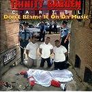 Dont Blame It on Da Music