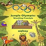 Jungle Olympics - Wrestling Freestyle | Aq Kay