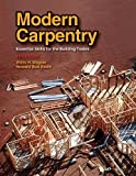 img - for By Willis H. Wagner, Howard Bud Smith: Modern Carpentry: Essential Skills for the Building Trades Eleventh (11th) Edition book / textbook / text book