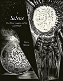 Selene: The Moon Goddess and the Cave Oracle (Strange Attractor Press)