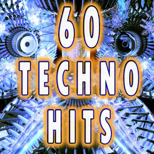 60 Techno Hits (Best Of Electro,...