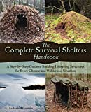 The Complete Survival Shelters Handbook: A