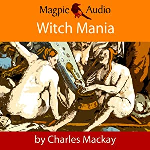 Witch Mania: The History of Witchcraft Audiobook
