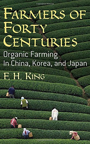 Farmers of Forty Centuries: Organic Farming in China, Korea, and Japan PDF