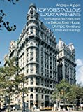 New York's Fabulous Luxury Apartments: With Original Floor Plans from the Dakota, River House, Olympic Tower and Other Great Buildings