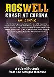 Roswell: Crash at Corona: (Part 2) Origins