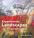img - for Experimental Landscapes in Watercolour by Ann Blockley (2014-08-05) book / textbook / text book