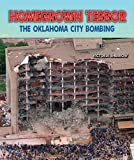 img - for Homegrown Terror: The Oklahoma City Bombing (Disasters: People in Peril) book / textbook / text book