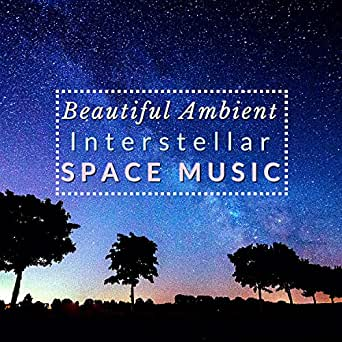 Beautiful Ambient - Interstellar Space Music by Ambient Andromeda on