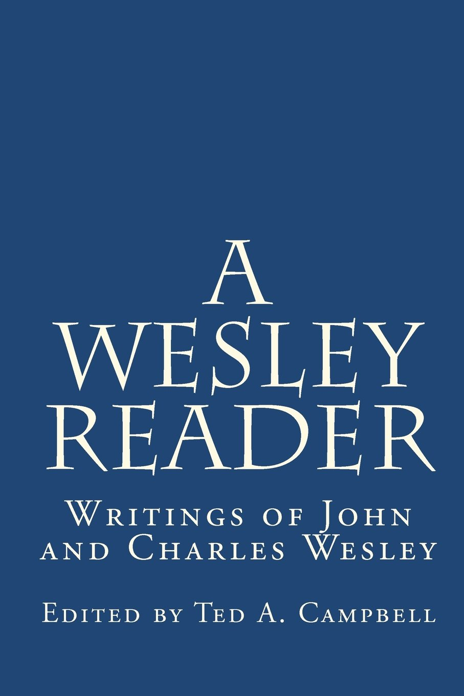 Download A Wesley Reader: Writings Of John And Charles Wesley ebook