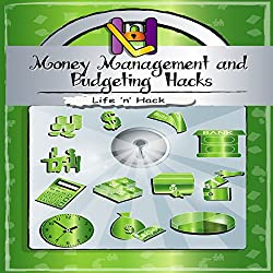 Money Management and Budgeting Hacks