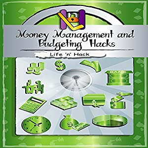 Money Management and Budgeting Hacks Audiobook