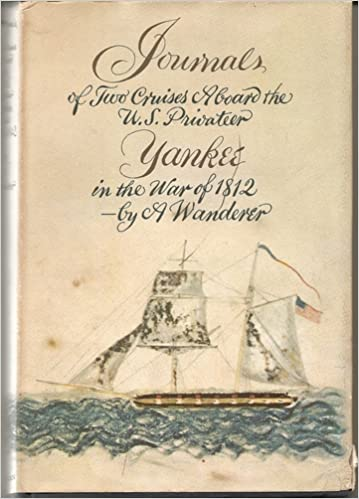 Journals of Two Cruises Aboard the U.s. (Privateer Yankee in