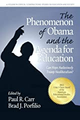 The Phenomenon of Obama and the Agenda for Education: Can Hope Audaciously Trump Neoliberalism? (Critical Constructions: Studies on Education and Society) Paperback