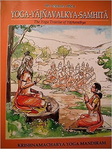 Yogayajnavalkya Samhita: The Yoga Treatise of Yajnavalkya ...