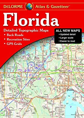 Florida Atlas & Gazetteer (Delorme Atlas & Gazetteer)