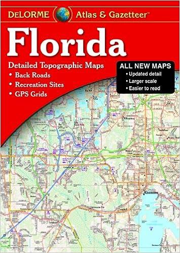 Florida Atlas & Gazetteer (Delorme Atlas & Gazetteer): Delorme ...