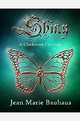Shiny: A Clockwork Fairytale Kindle Edition