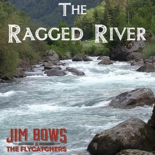 The Ragged River