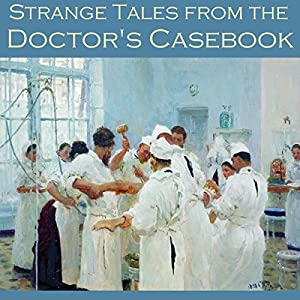 Strange Tales from the Doctor's Casebook Audiobook