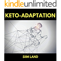 Keto Adaptation Manual: Get Into Ketosis with Metabolic Flexibility and the Ketogenic Diet
