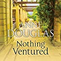 Nothing Ventured Audiobook by Anne Douglas Narrated by Lesley Mackie