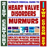 21st Century Ultimate Medical Guide to Heart Valve Disorders and Heart Murmurs - Authoritative Clinical Information for Physicians and Patients (Two CD-ROM Set)