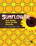 Sunflower: New Quilts from an Old Favorite, Editors AQS Editors, 1574326589