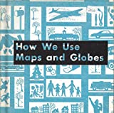 img - for How we use maps and globes, (Primary supplementary social studies program. How series) book / textbook / text book