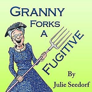 Granny Forks a Fugitive Audiobook