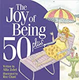 The Joy of Being 50 Plus
