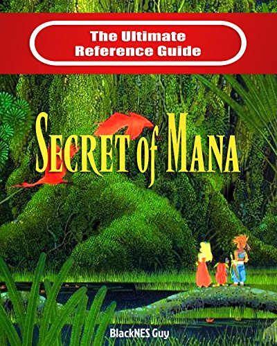 SNES Classic: The Ultimate Reference Guide To The Secret of Mana (English Edition)