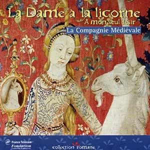 """La Dame A La Licorne """"A Mon Seul Désir"""": Compilation, La"""