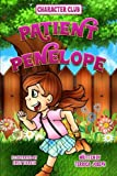 Patient Penelope (Character Club) (Volume 1)